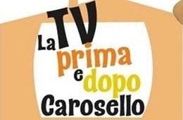 La TV prima e dopo Carosello<br>4 Febbraio/9 Aprile 2017