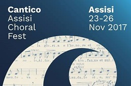 Cantico Assisi Choral Fest<br>November 23rd/26th 2017