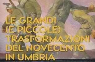 Le grandi (e piccole) trasformazioni del Novecento in Umbria