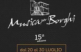 Musica per i Borghi<br>20/30 Luglio 2017
