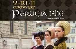 Perugia 1416. Il risveglio di una Citta'<br>9/11 Giugno 2017
